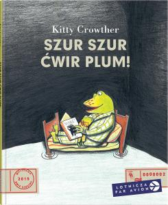 Szur szur ćwir plum! -  Kitty Crowther